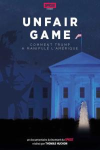 Unfair Game : Comment Trump a manipulé l'Amérique