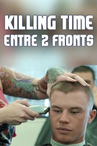 Killing time - entre deux fronts